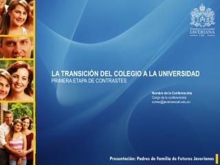 LA TRANSICIÓN DEL COLEGIO A LA UNIVERSIDAD
