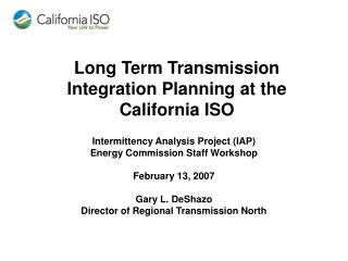 Long Term Transmission Integration Planning at the California ISO