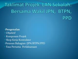 Taklimat Projek   LAN  Sekolah :   Bersama Wakil  JPN,  BTPN, PPD
