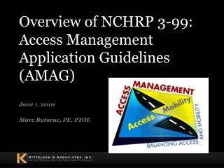 Overview of NCHRP 3-99:  Access Management Application Guidelines (AMAG)