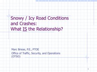 Snowy / Icy Road Conditions and Crashes: What  IS  the Relationship?