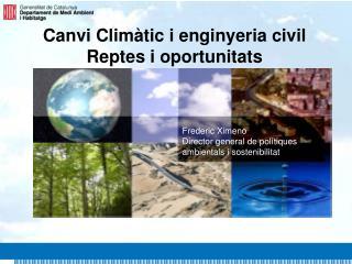 Canvi Climàtic i enginyeria civil  Reptes i oportunitats