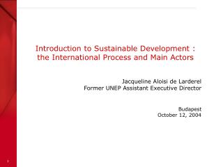 Introduction to Sustainable Development : the International Process and Main Actors