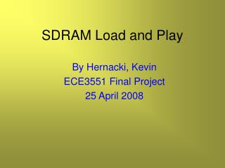 SDRAM Load and Play