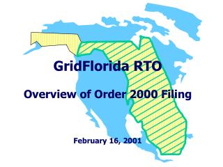GridFlorida RTO Overview of Order 2000 Filing February 16, 2001