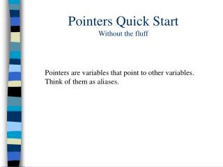 Pointers Quick Start Without the fluff
