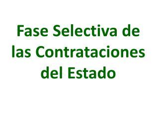 Fase Selectiva de las Contrataciones del Estado