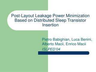 Post-Layout Leakage Power Minimization Based on Distributed Sleep Transistor Insertion