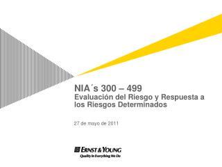 NIA´s 300 – 499 Evaluación del Riesgo y Respuesta a los Riesgos Determinados