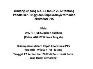 Oleh: Drs. H. Tjuk Subchan Sulchan (Ketua ABP-PTSI Jawa Tengah)