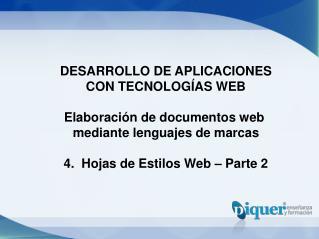 DESARROLLO DE APLICACIONES CON TECNOLOGÍAS WEB Elaboración de documentos web
