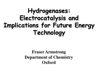 Hydrogenases:  Electrocatalysis and Implications for Future Energy Technology