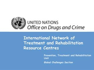 International Network of Treatment and Rehabilitation Resource Centres