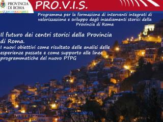 Il futuro dei centri storici della Provincia di Roma.