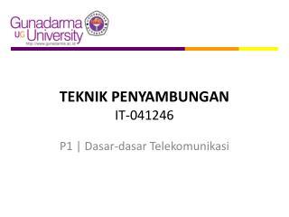 TEKNIK PENYAMBUNGAN IT-041246