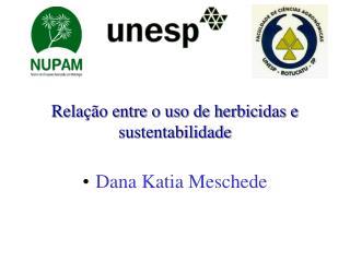 Relação entre o uso de herbicidas e  sustentabilidade