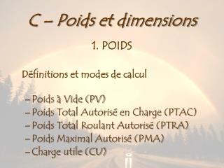 C – Poids et dimensions