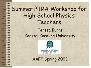 Summer PTRA Workshop for High School Physics Teachers