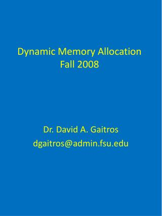 Dynamic Memory Allocation Fall 2008