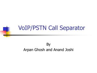 VoIP/PSTN Call Separator