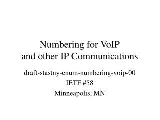 Numbering for VoIP and other IP Communications