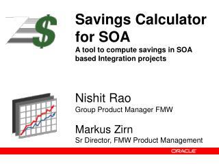 Nishit Rao Group Product Manager FMW Markus Zirn Sr Director, FMW Product Management