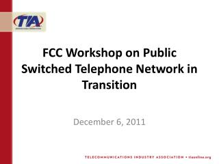 FCC Workshop on Public Switched Telephone Network in Transition