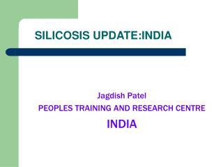 SILICOSIS UPDATE:INDIA