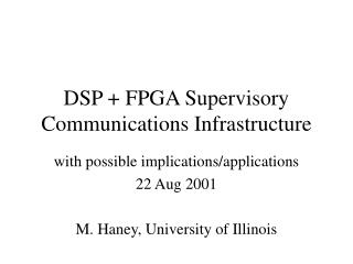 DSP + FPGA Supervisory Communications Infrastructure