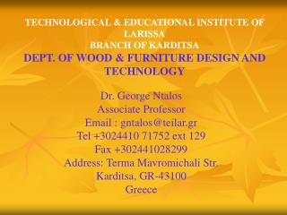 TECHNOLOGICAL  EDUCATIONAL INSTITUTE OF LARISSA BRANCH OF KARDITSA DEPT. OF WOOD  FURNITURE DESIGN AND TECHNOLOGY
