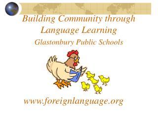 Building Community through Language Learning Glastonbury Public Schools