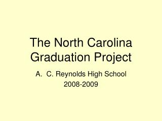 The North Carolina  Graduation Project