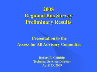 2008  Regional Bus Survey Preliminary Results
