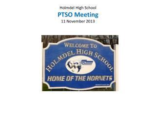Holmdel High School PTSO Meeting 11 November 2013