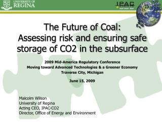 The Future of Coal:  Assessing risk and ensuring safe storage of CO2 in the subsurface