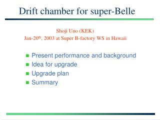 Drift chamber for super-Belle
