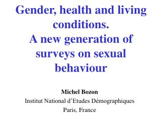 Gender, health and living conditions.  A new generation of surveys on sexual behaviour