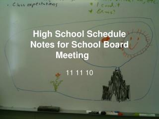 High School Schedule  Notes for School Board Meeting