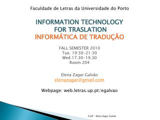 Faculdade de Letras da Universidade do Porto INFORMATION TECHNOLOGY  FOR TRASLATION