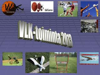 VLK-toiminta 2013