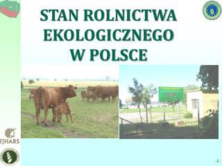 STAN ROLNICTWA EKOLOGICZNEGO  W POLSCE