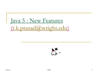 Java 5 : New Features ( t.k.prasad@wright )