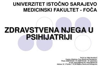 UNIVERZITET ISTOČNO SARAJEV O MEDICINSKI F AKULT E T  -  FOČA