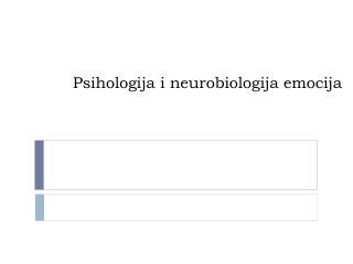 Psihologija i neurobiologija emocija
