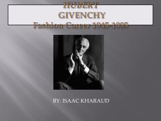 HUBERT  GIVENCHY Fashion Career 1945-1995