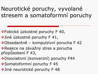 Neurotické poruchy, vyvolané stresem a somatoformní poruchy