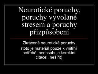 Neurotické poruchy, poruchy vyvolané stresem a poruchy přizpůsobení
