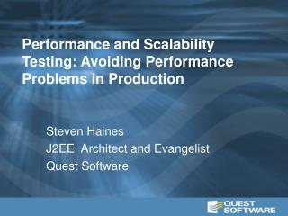 Performance and Scalability Testing: Avoiding Performance Problems in Production