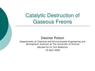 Catalytic Destruction of Gaseous Freons