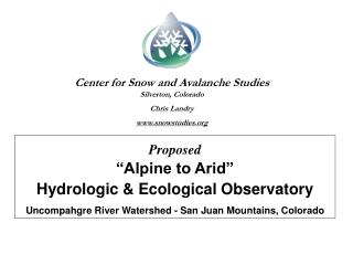 "Proposed ""Alpine to Arid""                             Hydrologic & Ecological Observatory"